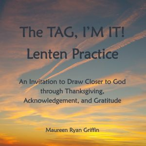 The TAG, I'M IT! Lenten Practice