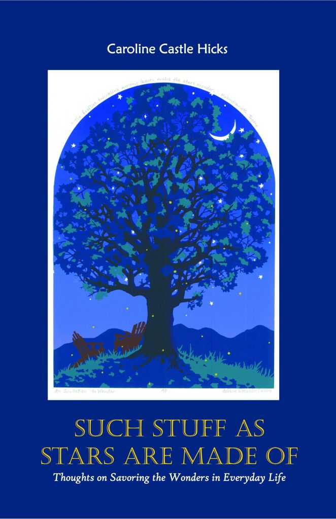 Book Cover: Such Stuff As Stars Are Made of: Thoughts on Savoring the Wonders in Everyday Life by Caroline Castle Hicks