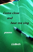 Book Cover: Come Close and Hear Me Sing